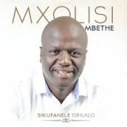 Mxolisi Mbethe - Soze akulibale